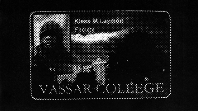 My Vassar College Faculty ID Makes Everything OK