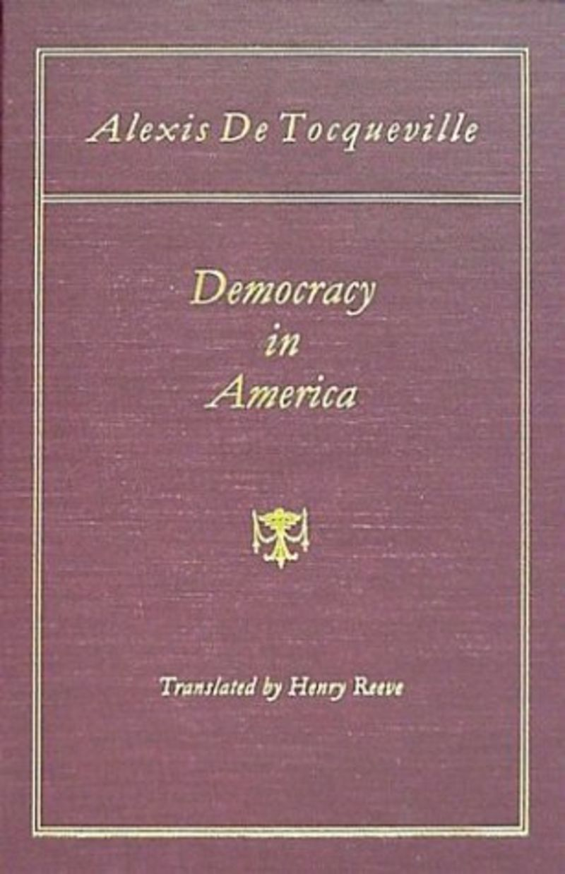 democracy in america and two essays on america