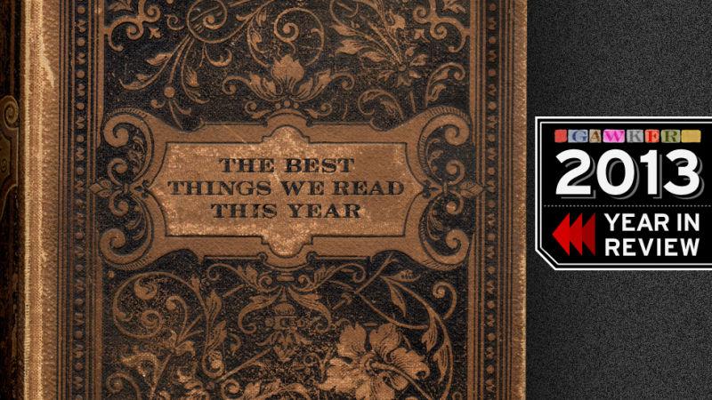 The Best Things We Read in 2013