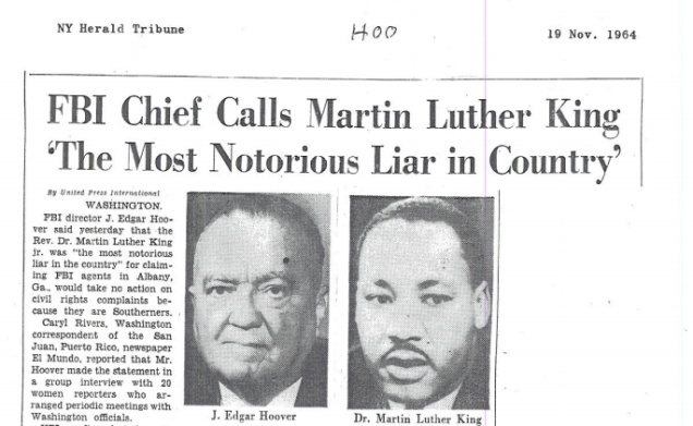 """... the New York Herald Tribune ran a story with the headline, """"FBI Chief Calls Martin Luther King 'The Most Notorious Liar in Country.'"""" J. Edgar Hoover ..."""