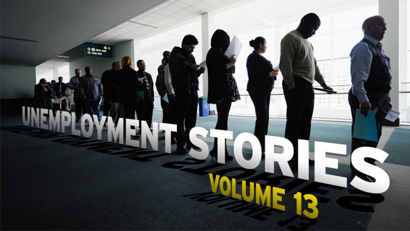 unemployment stories vol 13 i don t know how people can do it